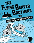 The Flying Beaver Brothers and the Evil…