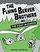 The Flying Beaver Brothers and the Fishy…