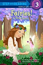 Fairies! A True Story by Shirley Raye…
