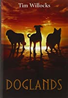 Doglands by Tim Willocks