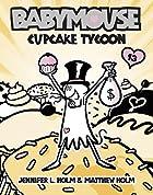Babymouse, Cupcake Tycoon by Jennifer L.…