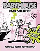 Babymouse: Mad Scientist by Jennifer L. Holm