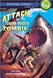 Doyle, Bill: Attack of the Shark-Headed Zombie (A Stepping Stone Book(TM))
