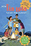Alvarez, Julia: How Tia Lola Saved the Summer (The Tia Lola Stories)