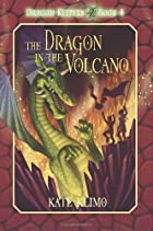 Dragon Keepers #4: The Dragon in the Volcano…