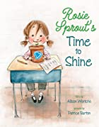 Rosie Sprout's Time to Shine by Allison…