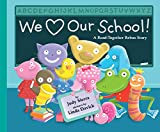 Sierra, Judy: We Love Our School!: A Read-Together Rebus Story