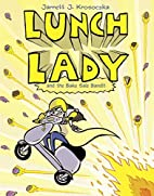 Lunch Lady and the Bake Sale Bandit by…