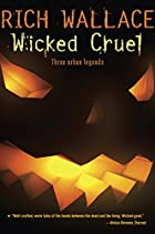 Wicked Cruel by Rich Wallace