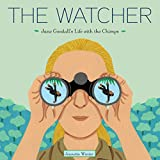 Winter, Jeanette: The Watcher: Jane Goodall's Life with the Chimps