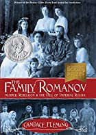 The family Romanov : murder, rebellion, and…
