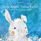 Snow Rabbit, Spring Rabbit: A Book of…