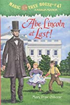 Magic Tree House #47: Abe Lincoln at Last!…