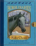Horse Diaries #7: Risky Chance by Alison…