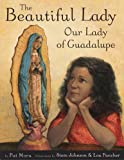 Mora, Pat: The Beautiful Lady: Our Lady of Guadalupe