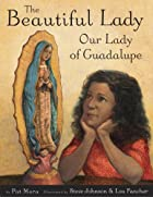 The Beautiful Lady: Our Lady of Guadalupe by…