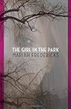 The Girl in the Park by Mariah Fredericks