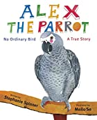Alex the Parrot: No Ordinary Bird: A True&hellip;