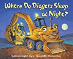 Where Do Diggers Sleep at Night? by Brianna…