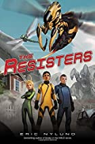 The Resisters #1: The Resisters by Eric…
