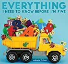 Everything I Need to Know Before I'm Five by…