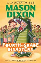 Mason Dixon: Fourth-Grade Disasters by…