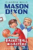 Mills, Claudia: Mason Dixon: Basketball Disasters