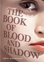 The Book of Blood and Shadow by Robin…