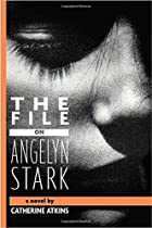 The File on Angelyn Stark by Catherine&hellip;