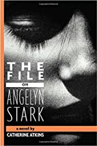 The File on Angelyn Stark by Catherine…