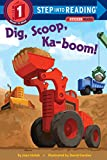 Holub, Joan: Dig, Scoop, Ka-boom! (Step into Reading)