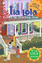 How Tia Lola Ended Up Starting Over by Julia…