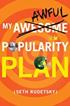 My Awesome/Awful Popularity Plan by Seth…