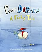 Poor Doreen: A Fishy Tale by Sally…