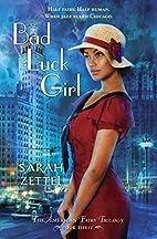 Bad Luck Girl by Sarah Zettel