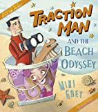Traction Man and the Beach Odyssey by Mini…