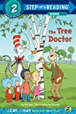 Rabe, Tish: The Tree Doctor (Dr. Seuss/Cat in the Hat) (Step into Reading)