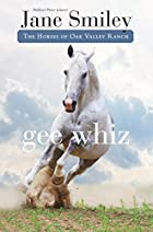 Gee Whiz: Book Five of the Horses of Oak…