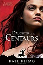 Centauriad #1: Daughter of the Centaurs by…