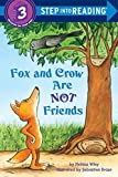 Wiley, Melissa: Fox and Crow Are Not Friends (Step into Reading)