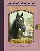 Horse Diaries #9: Tennessee Rose by Jane…