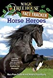 Osborne, Mary Pope: Magic Tree House Fact Tracker #27: Horse Heroes: A Nonfiction Companion to Magic Tree House #49: Stallion by Starlight (A Stepping Stone Book(TM))