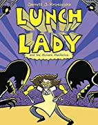 Lunch Lady and the Mutant Mathletes by…