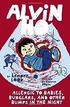 Alvin Ho: Allergic to Babies, Burglars, and…