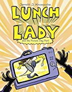 Lunch Lady and the Picture Day Peril: Lunch…