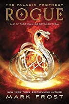 Rogue: The Paladin Prophecy Book 3 by Mark…