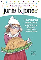 Junie B., First Grader: Turkeys We Have…
