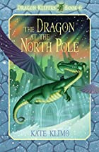 Dragon Keepers #6: The Dragon at the North…