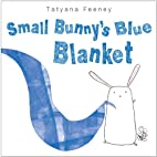 Small Bunny's Blue Blanket by Feeney Tatyana