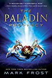 Frost, Mark: The Paladin Prophecy: Book 1